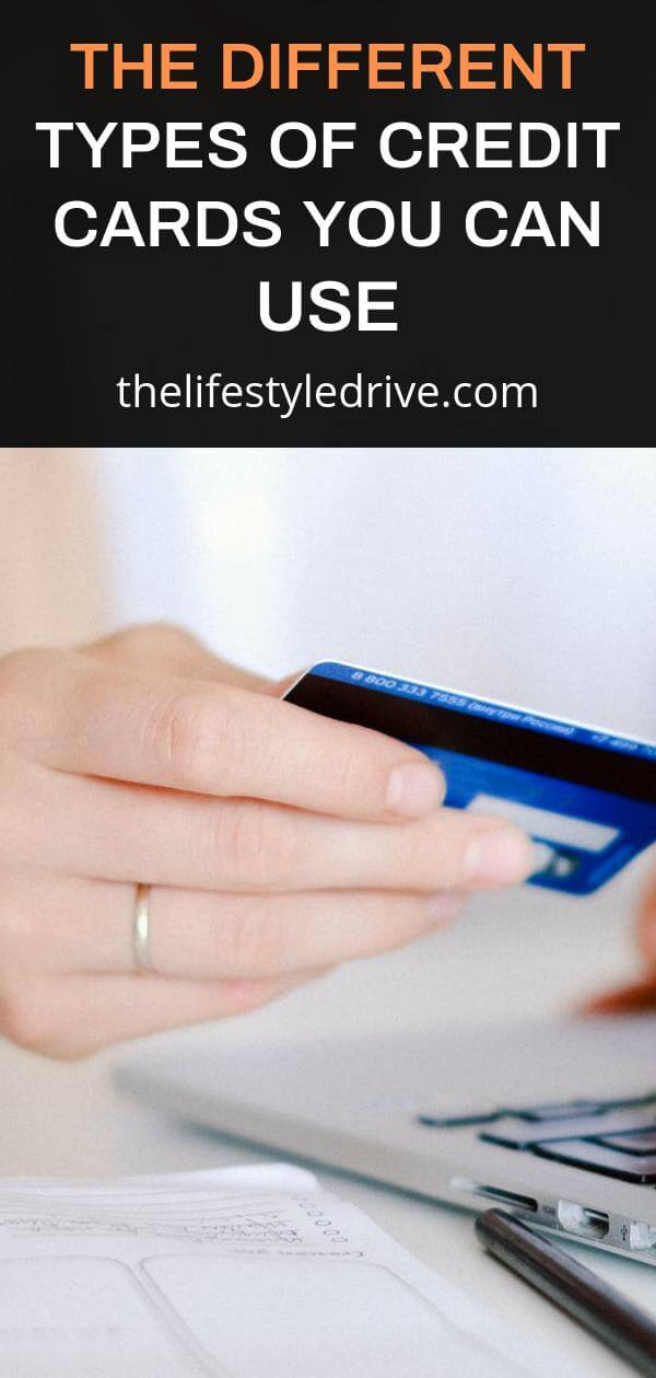 The Different Types of Credit Cards You Can Use